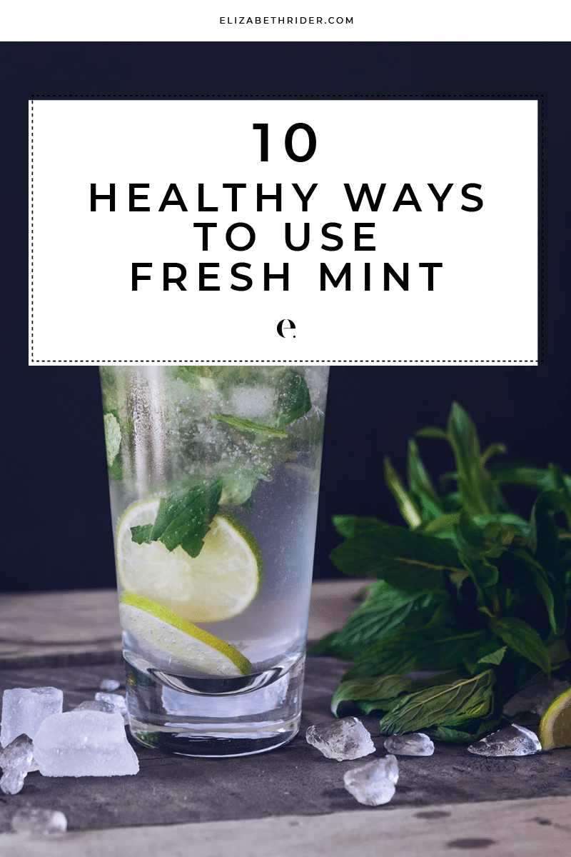 10 Healthy Ways To Use Fresh Mint